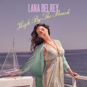 Lana del Rey estrena su sencillo 'High By the Beach'
